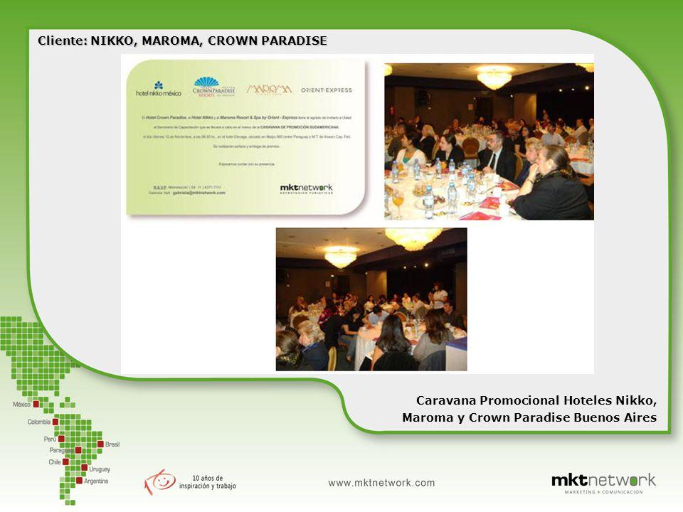 Cliente: NIKKO, MAROMA, CROWN PARADISE Caravana Promocional Hoteles Nikko, Maroma y Crown Paradise Buenos Aires