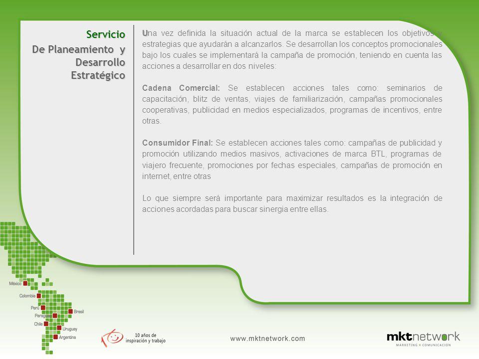 Servicio De Planeamiento y Desarrollo Estratégico U Una vez definida la situación actual de la marca se establecen los objetivos y estrategias que ayudarán a alcanzarlos.