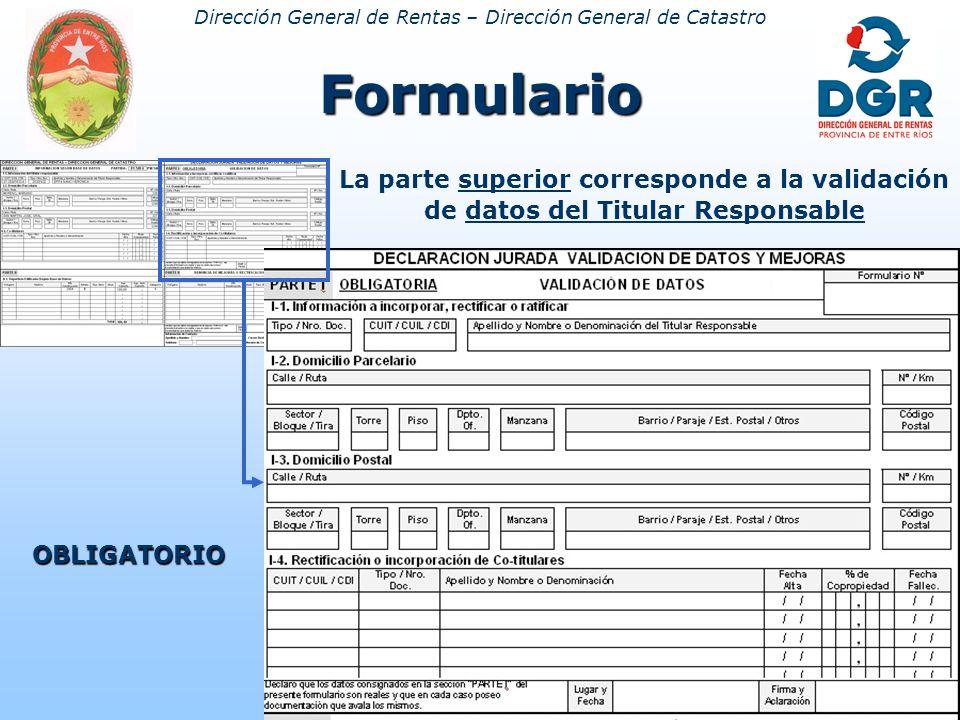 Dirección General de Rentas – Dirección General de CatastroFormulario La parte superior corresponde a la validación de datos del Titular Responsable OBLIGATORIO