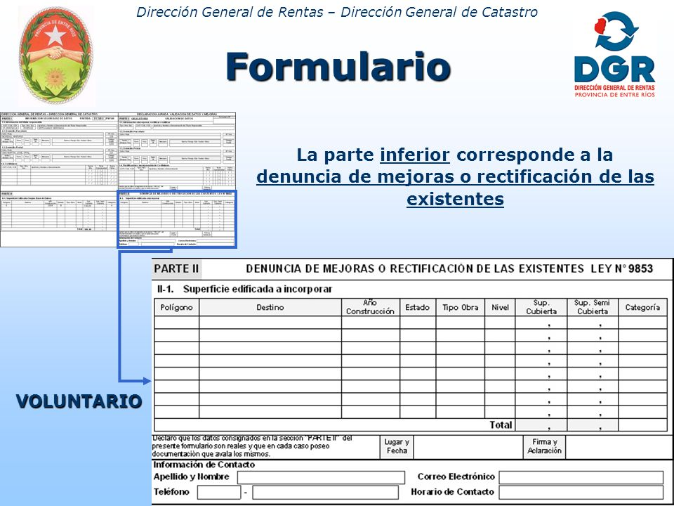 Dirección General de Rentas – Dirección General de CatastroFormulario La parte inferior corresponde a la denuncia de mejoras o rectificación de las existentes VOLUNTARIO