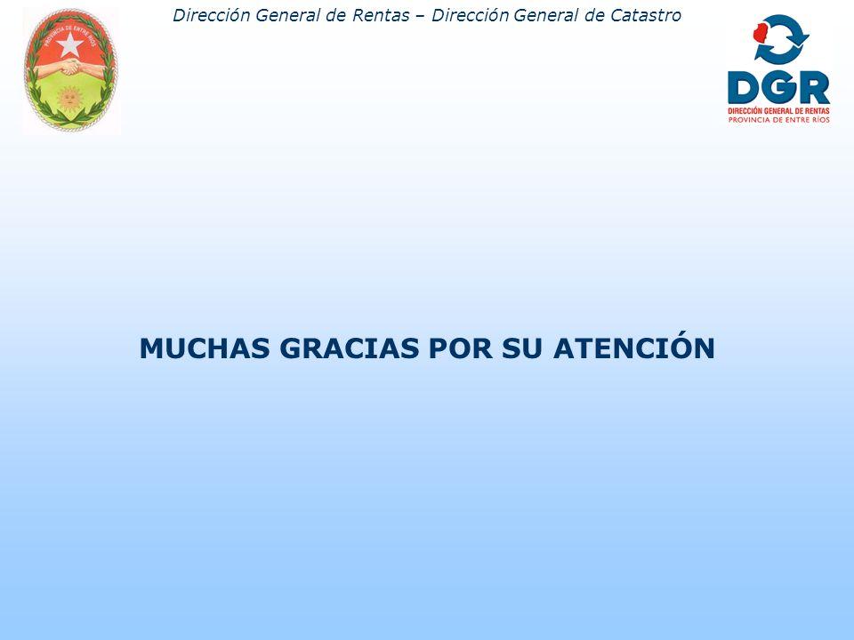 Dirección General de Rentas – Dirección General de Catastro MUCHAS GRACIAS POR SU ATENCIÓN
