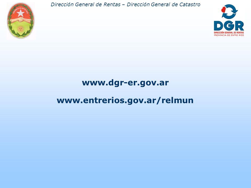 Dirección General de Rentas – Dirección General de Catastro www.dgr-er.gov.ar www.entrerios.gov.ar/relmun