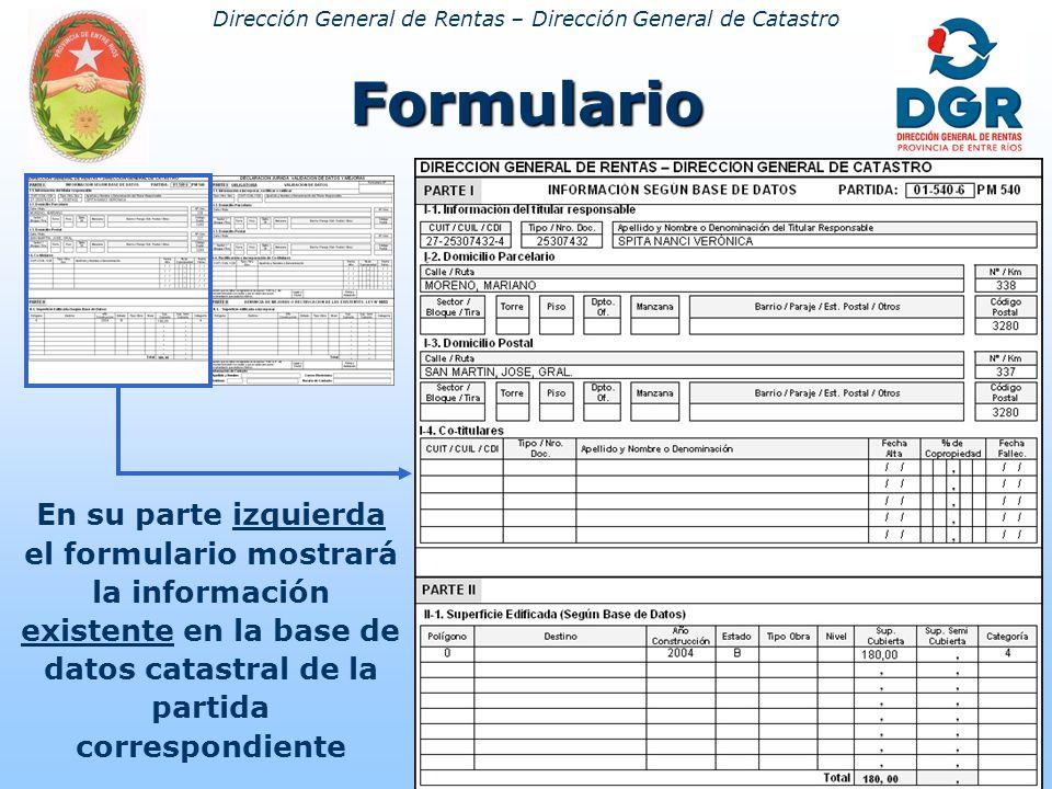 Dirección General de Rentas – Dirección General de CatastroFormulario En su parte izquierda el formulario mostrará la información existente en la base de datos catastral de la partida correspondiente