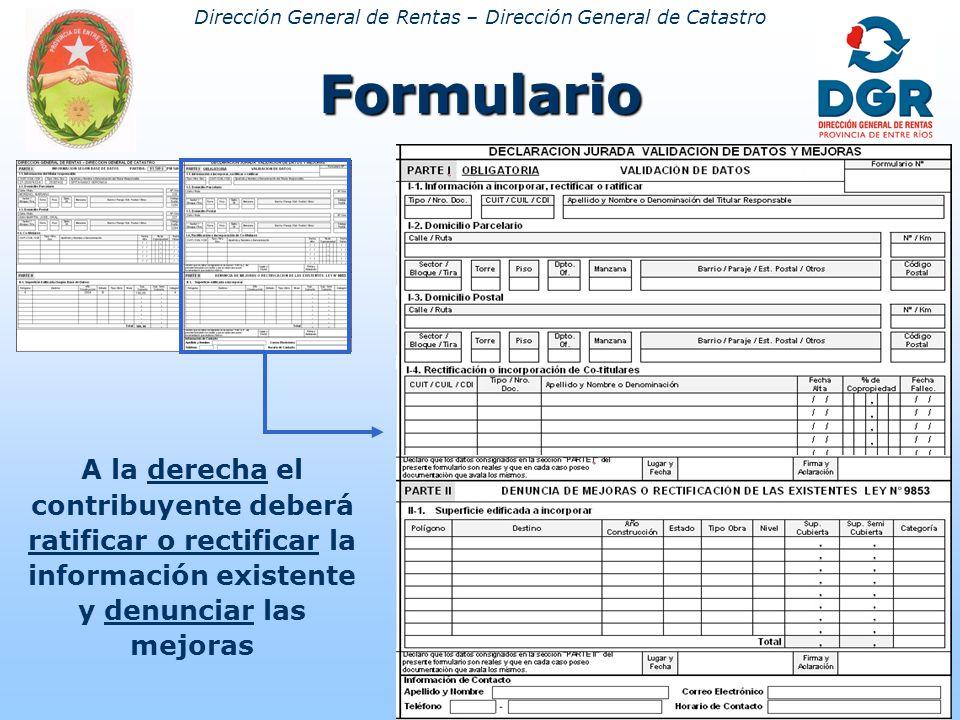 Dirección General de Rentas – Dirección General de CatastroFormulario A la derecha el contribuyente deberá ratificar o rectificar la información existente y denunciar las mejoras