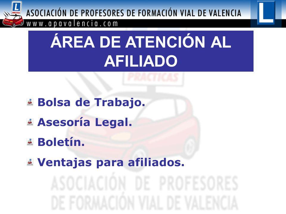 ÁREA DE ATENCIÓN AL AFILIADO Bolsa de Trabajo. Asesoría Legal. Boletín. Ventajas para afiliados.