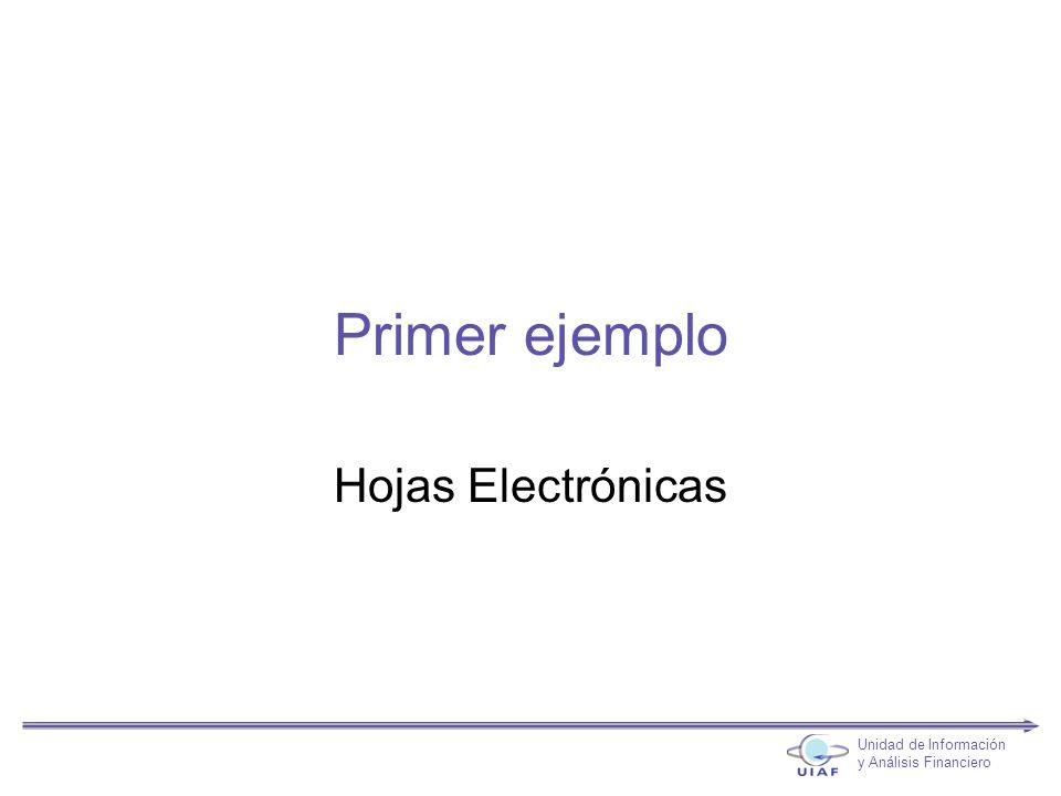 Primer ejemplo Hojas Electrónicas Unidad de Información y Análisis Financiero