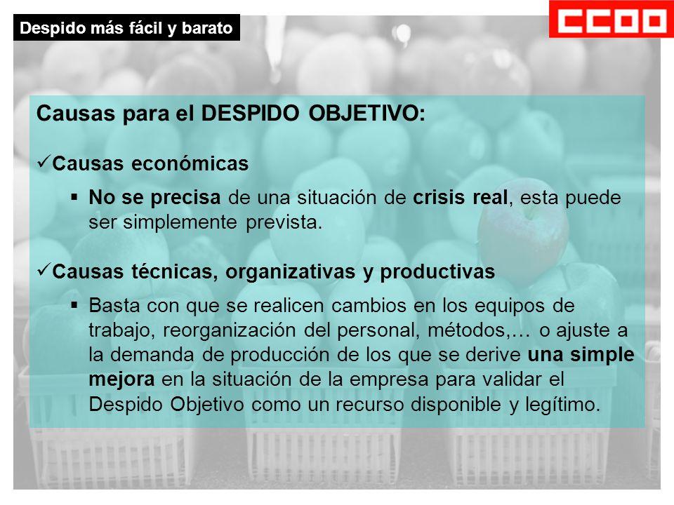 Causas para el DESPIDO OBJETIVO: Causas económicas  No se precisa de una situación de crisis real, esta puede ser simplemente prevista.