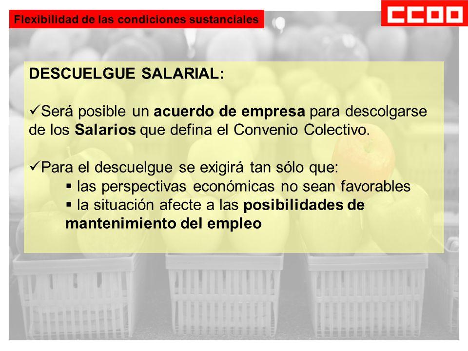 DESCUELGUE SALARIAL: Será posible un acuerdo de empresa para descolgarse de los Salarios que defina el Convenio Colectivo.