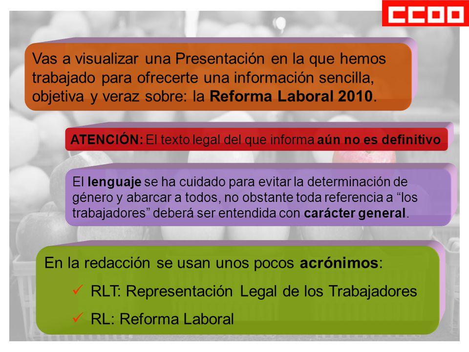 Vas a visualizar una Presentación en la que hemos trabajado para ofrecerte una información sencilla, objetiva y veraz sobre: la Reforma Laboral 2010.