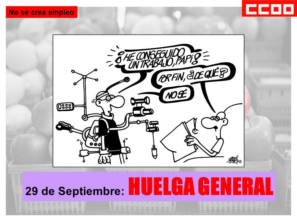 No se crea empleo 29 de Septiembre: HUELGA GENERAL