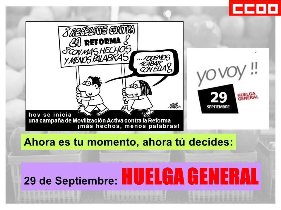 29 de Septiembre: HUELGA GENERAL Ahora es tu momento, ahora tú decides: una campaña de Movilización Activa contra la Reforma REFORMA