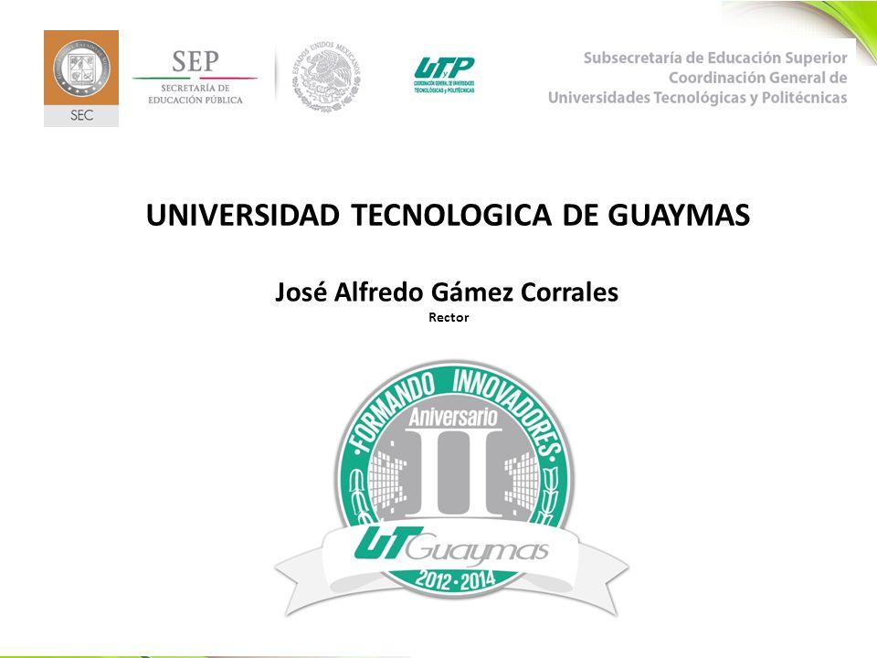 88 UNIVERSIDAD TECNOLOGICA DE GUAYMAS José Alfredo Gámez Corrales Rector