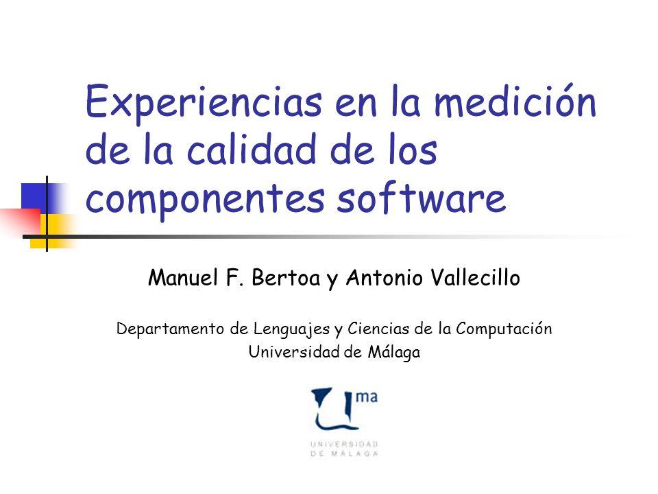 Experiencias en la medición de la calidad de los componentes software Manuel F.