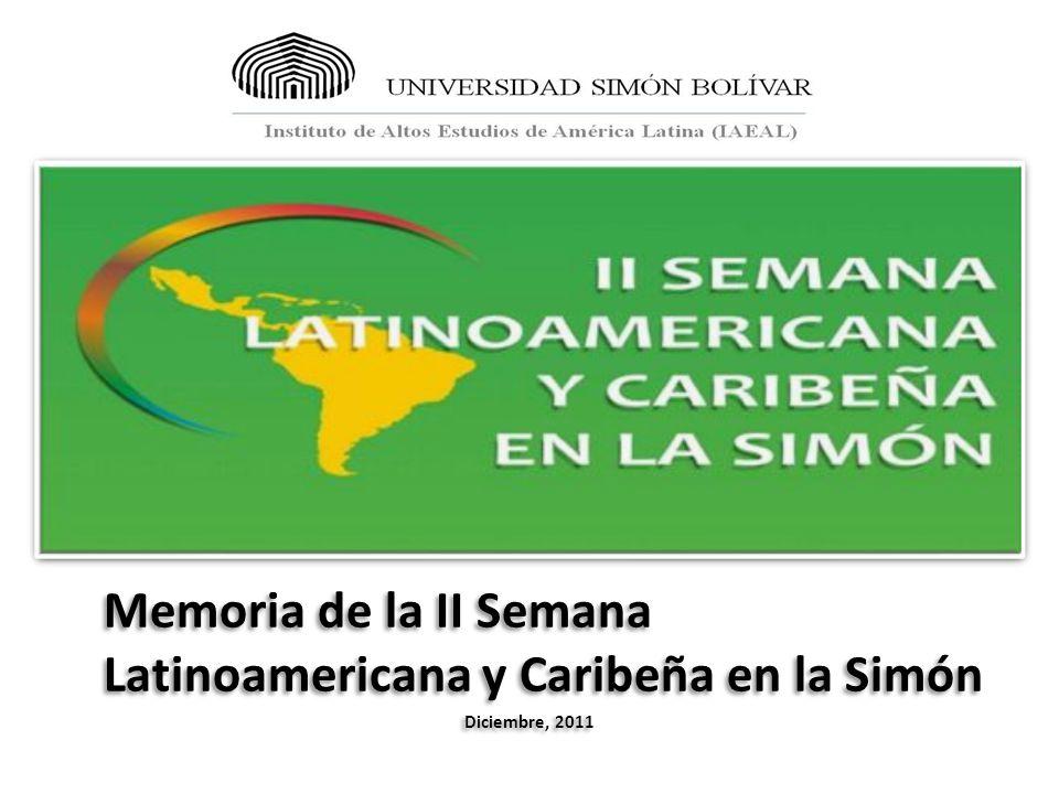 Memoria de la II Semana Latinoamericana y Caribeña en la Simón Diciembre, 2011 Memoria de la II Semana Latinoamericana y Caribeña en la Simón Diciembre, 2011