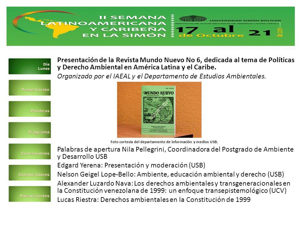 Presentación de la Revista Mundo Nuevo No 6, dedicada al tema de Políticas y Derecho Ambiental en América Latina y el Caribe.