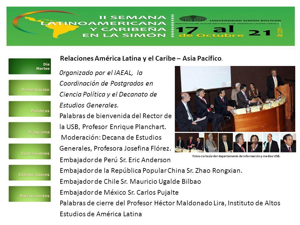 0rganizado por el IAEAL, la Coordinación de Postgrados en Ciencia Política y el Decanato de Estudios Generales.
