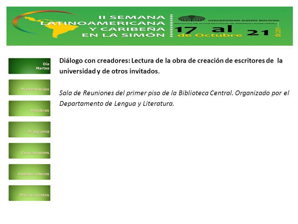 Diálogo con creadores: Lectura de la obra de creación de escritores de la universidad y de otros invitados.