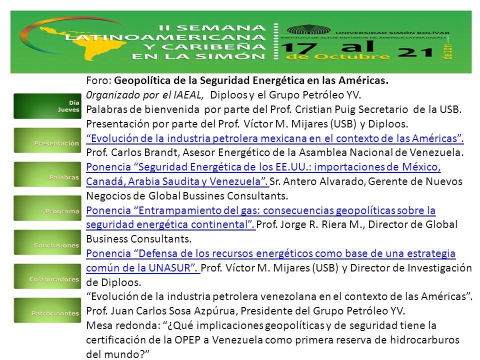 Foro: Geopolítica de la Seguridad Energética en las Américas.