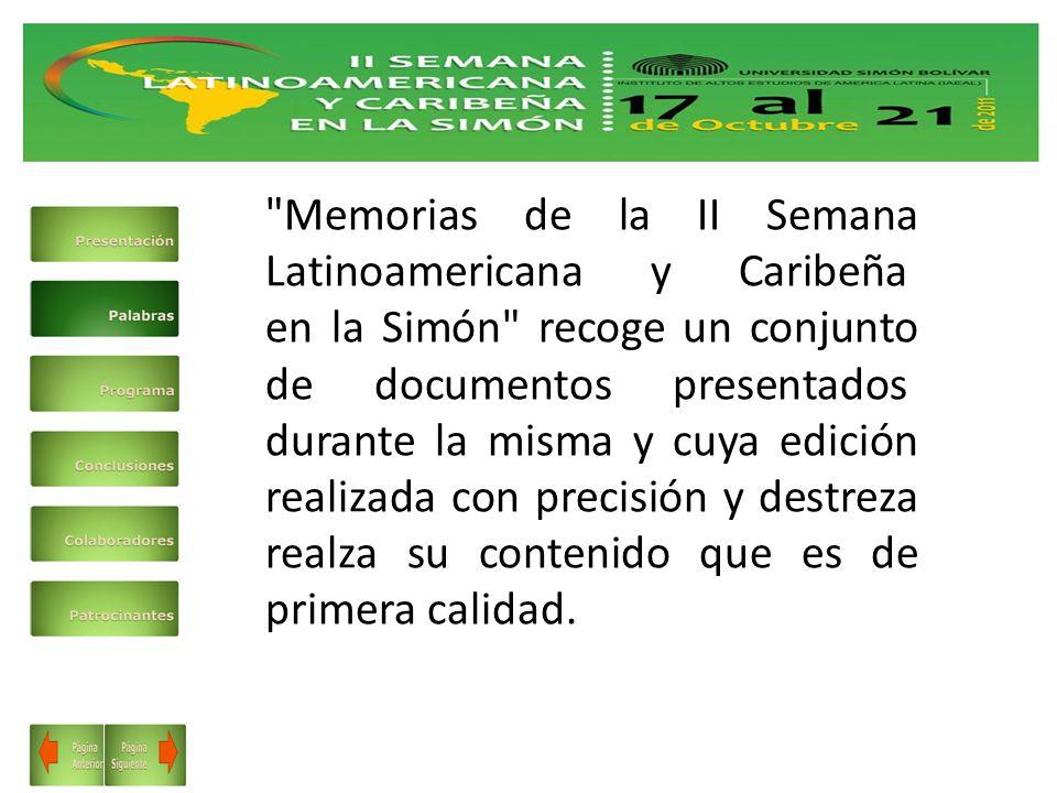 Memorias de la II Semana Latinoamericana y Caribeña en la Simón recoge un conjunto de documentos presentados durante la misma y cuya edición realizada con precisión y destreza realza su contenido que es de primera calidad.