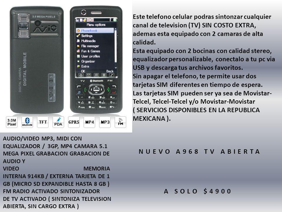 Este telefono celular podras sintonzar cualquier canal de television (TV) SIN COSTO EXTRA, ademas esta equipado con 2 camaras de alta calidad.