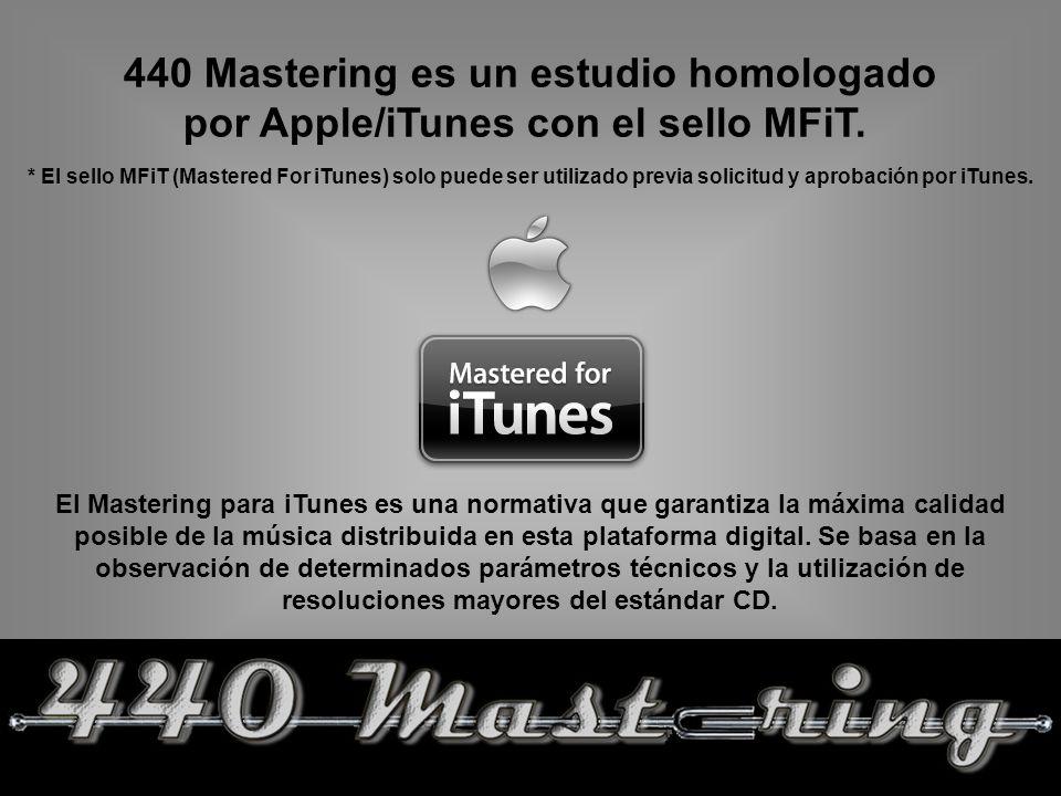 440 Mastering es un estudio homologado por Apple/iTunes con el sello MFiT.