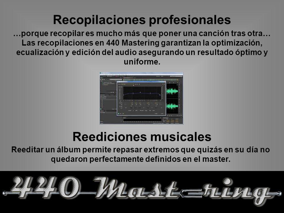 Recopilaciones profesionales …porque recopilar es mucho más que poner una canción tras otra… Las recopilaciones en 440 Mastering garantizan la optimización, ecualización y edición del audio asegurando un resultado óptimo y uniforme.