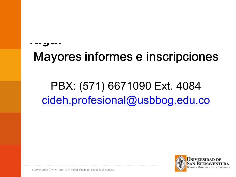 Mayores informes e inscripciones PBX: (571) 6671090 Ext.