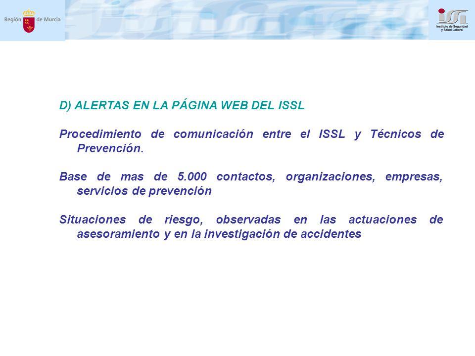 D) ALERTAS EN LA PÁGINA WEB DEL ISSL Procedimiento de comunicación entre el ISSL y Técnicos de Prevención.