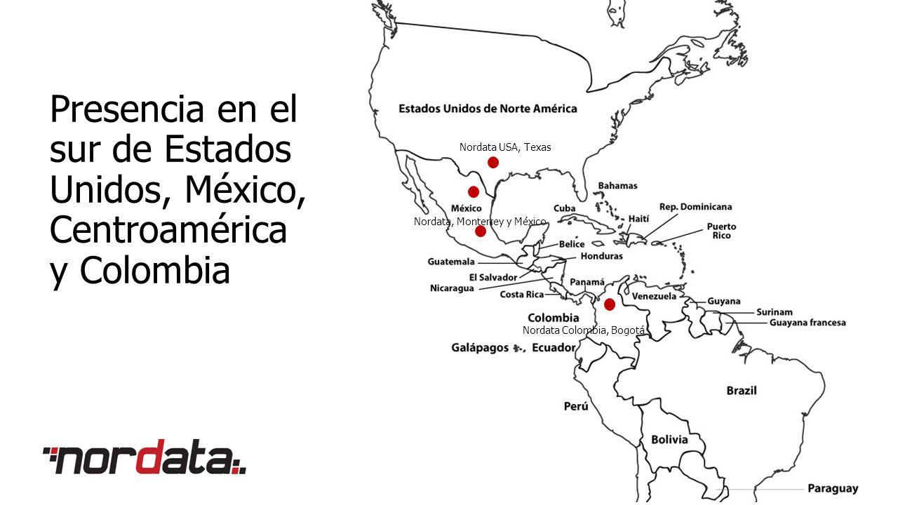 Presencia en el sur de Estados Unidos, México, Centroamérica y Colombia Nordata USA, Texas Nordata, Monterrey y México Nordata Colombia, Bogotá