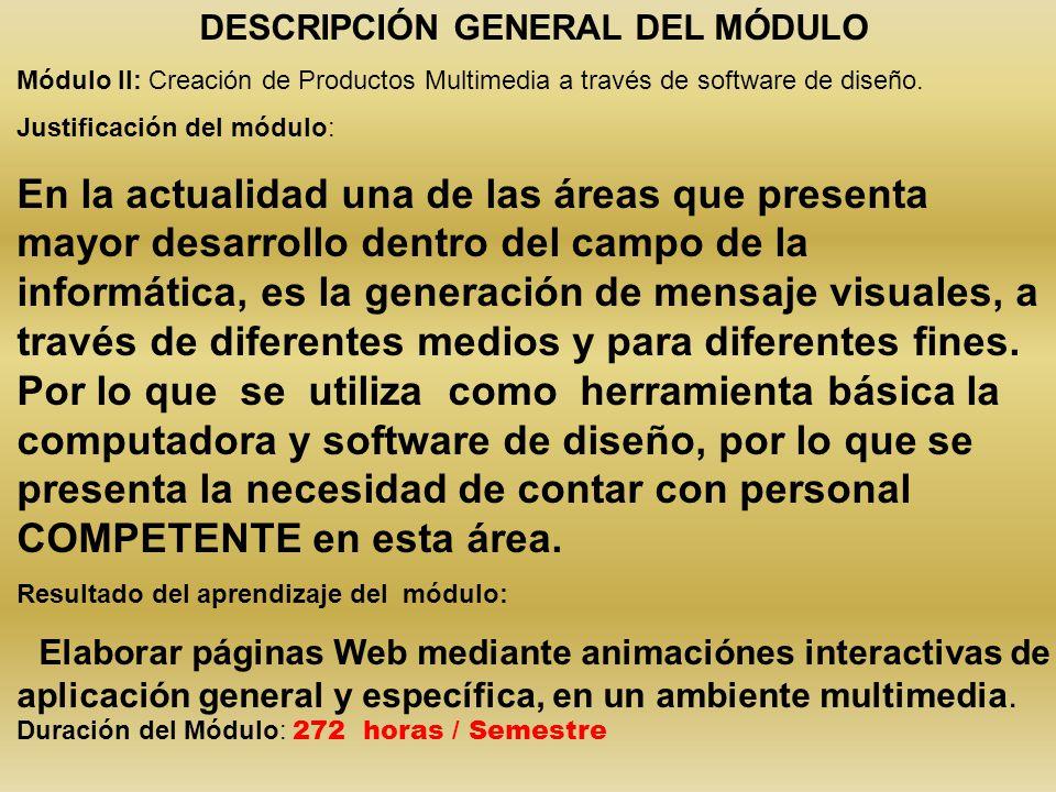 DESCRIPCIÓN GENERAL DEL MÓDULO Módulo II: Creación de Productos Multimedia a través de software de diseño.