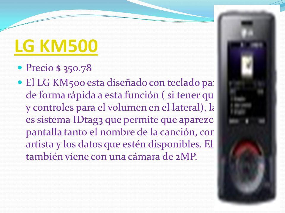 LG KM710 Precio $ 400.90 El LG KM710 es uno de los varios modelos que LG va a sacar en colaboración con Mark Levinson una prestigiosa empresa especializada en procesadores digitales de audio de gran fidelidad.