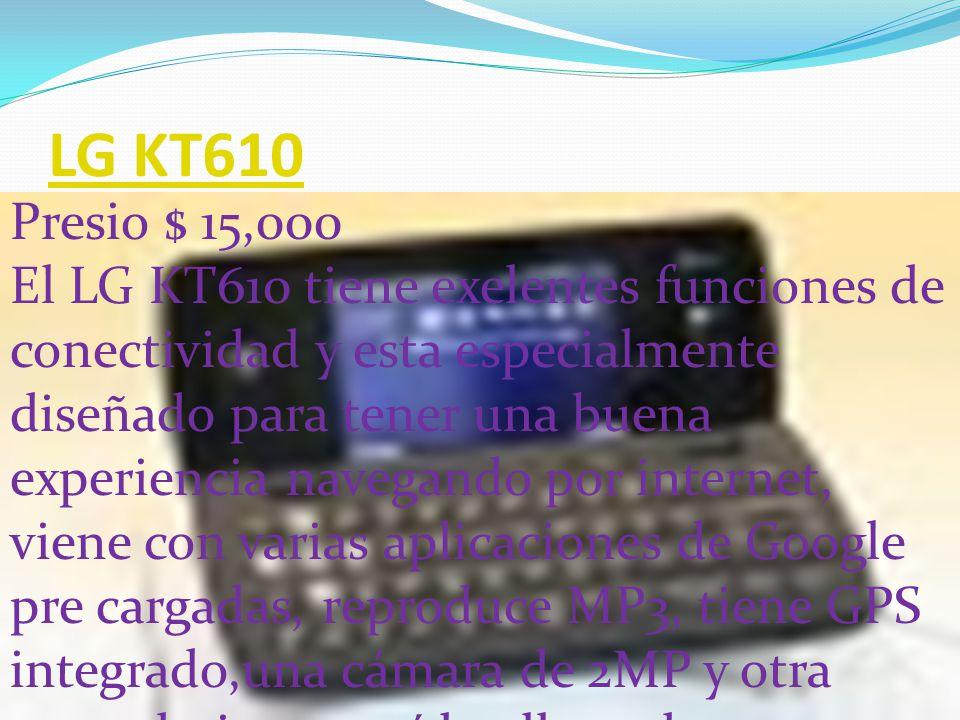 LG KF510 Precio $ 3,490 El LG KF510, un terminal ultradelgado y de aspecto desenfadado, claramente orientado al público juvenil.