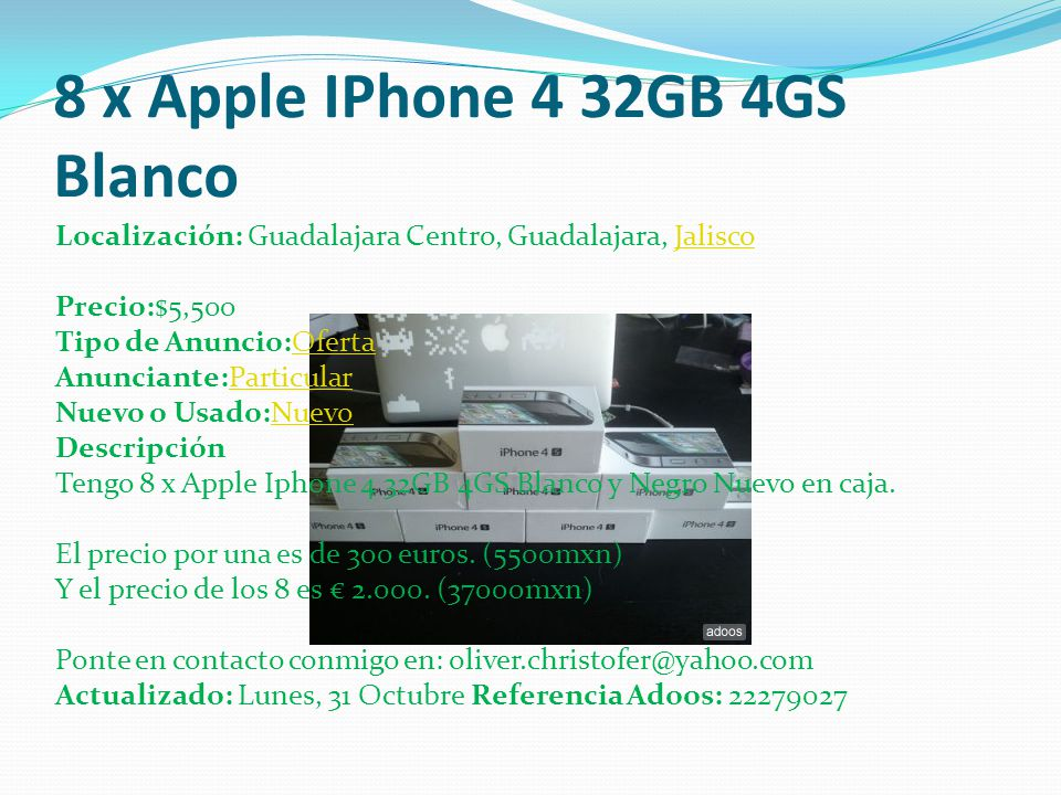 8 x Apple IPhone 4 32GB 4GS Tengo 8 x Apple Iphone 4 32GB 4GS Blanco y Negro Nuevo en caja.