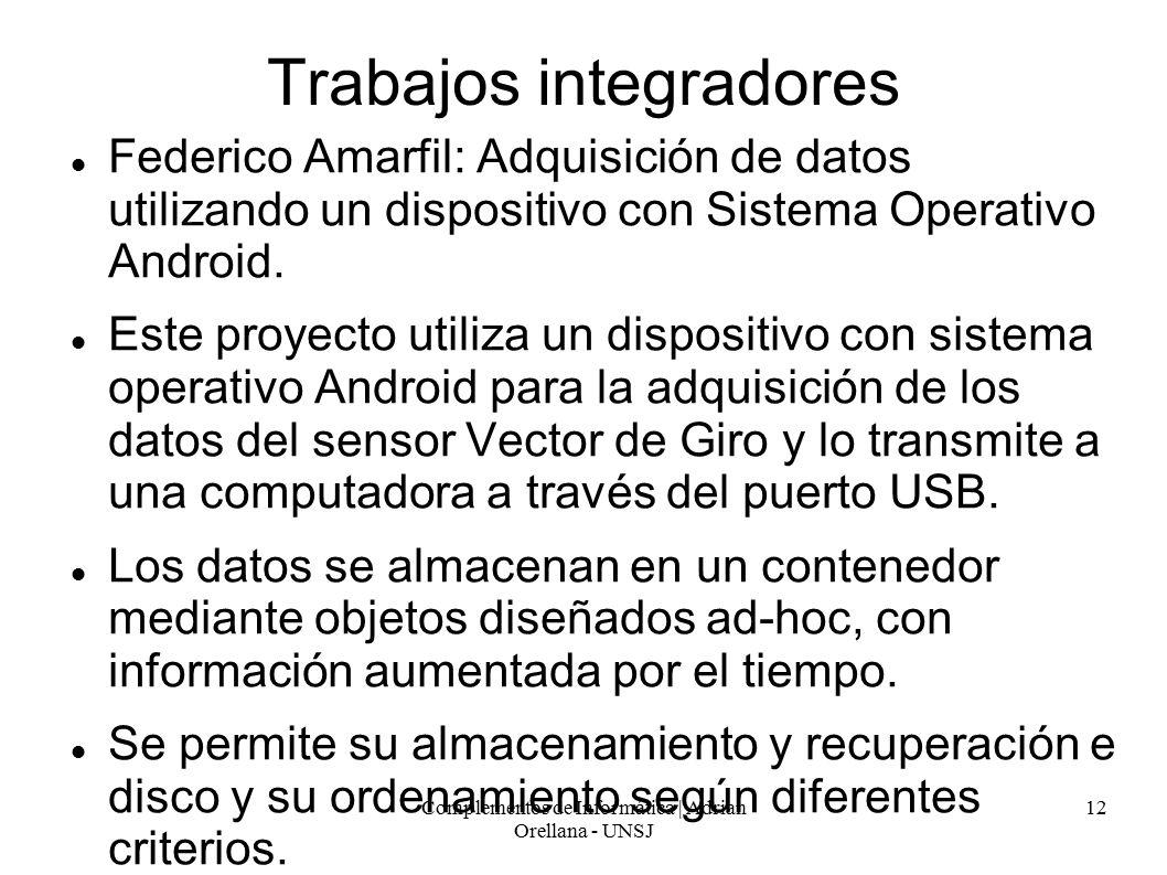 Complementos de Informática | Adrian Orellana - UNSJ 12 Trabajos integradores Federico Amarfil: Adquisición de datos utilizando un dispositivo con Sistema Operativo Android.