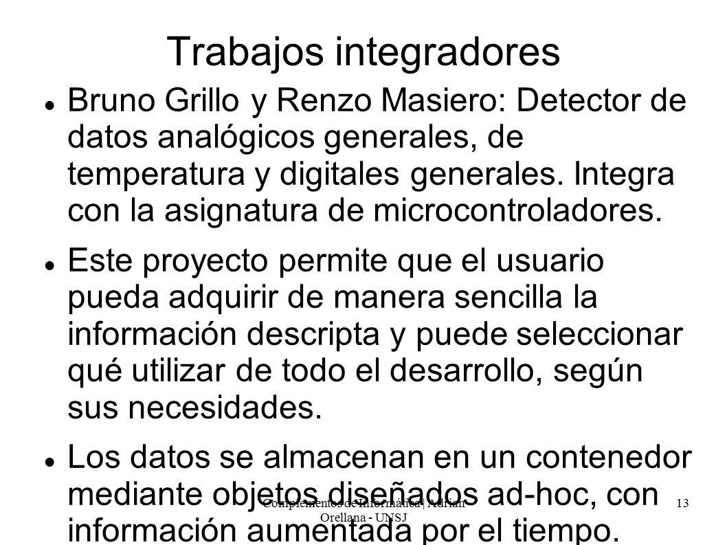 Complementos de Informática | Adrian Orellana - UNSJ 13 Trabajos integradores Bruno Grillo y Renzo Masiero: Detector de datos analógicos generales, de temperatura y digitales generales.