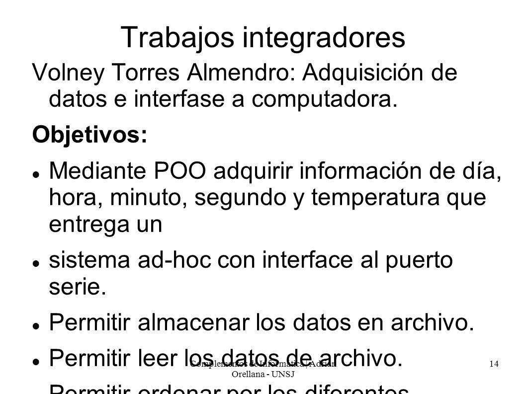 Complementos de Informática | Adrian Orellana - UNSJ 14 Trabajos integradores Volney Torres Almendro: Adquisición de datos e interfase a computadora.
