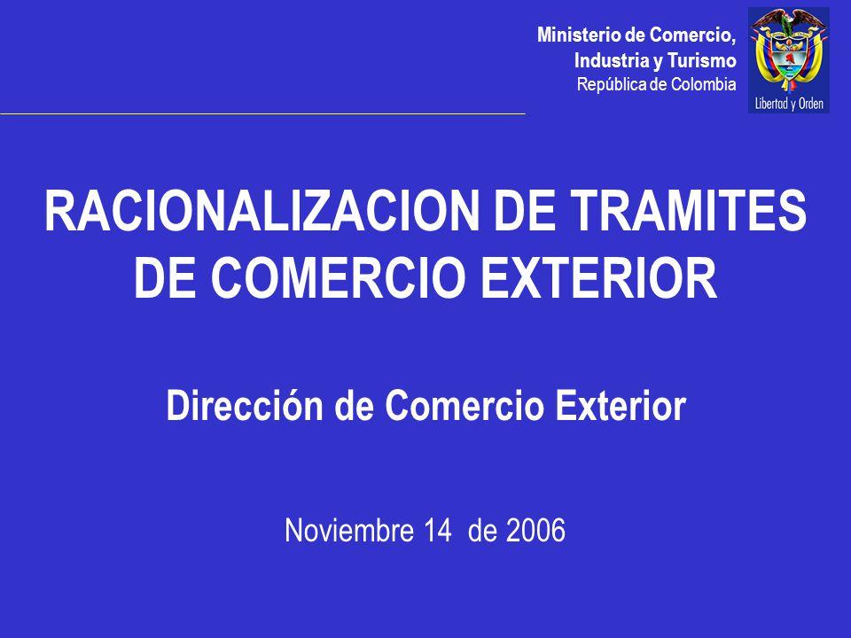 RACIONALIZACION DE TRAMITES DE COMERCIO EXTERIOR Dirección de Comercio Exterior Noviembre 14 de 2006