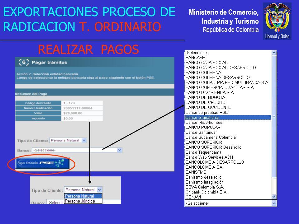 Ministerio de Comercio, Industria y Turismo República de Colombia REALIZAR PAGOS EXPORTACIONES PROCESO DE RADICACION T.