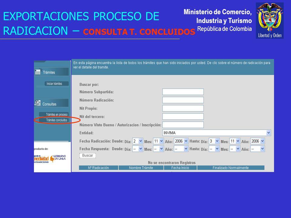 Ministerio de Comercio, Industria y Turismo República de Colombia EXPORTACIONES PROCESO DE RADICACION – CONSULTA T.