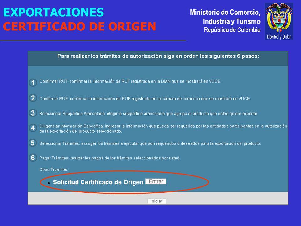 Ministerio de Comercio, Industria y Turismo República de Colombia EXPORTACIONES CERTIFICADO DE ORIGEN
