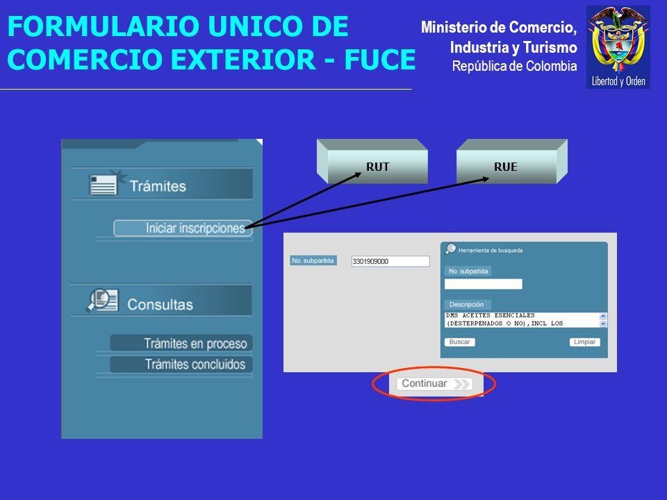 Ministerio de Comercio, Industria y Turismo República de Colombia RUTRUE FORMULARIO UNICO DE COMERCIO EXTERIOR - FUCE