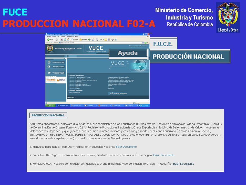 Ministerio de Comercio, Industria y Turismo República de Colombia FUCE PRODUCCION NACIONAL F02-A