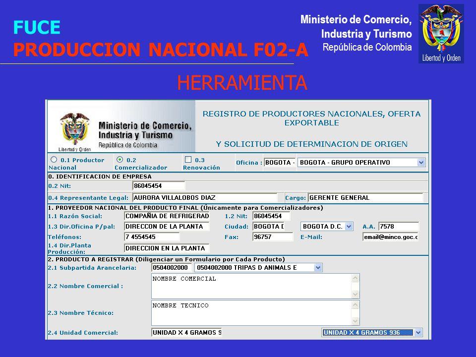 Ministerio de Comercio, Industria y Turismo República de Colombia FUCE PRODUCCION NACIONAL F02-A HERRAMIENTA