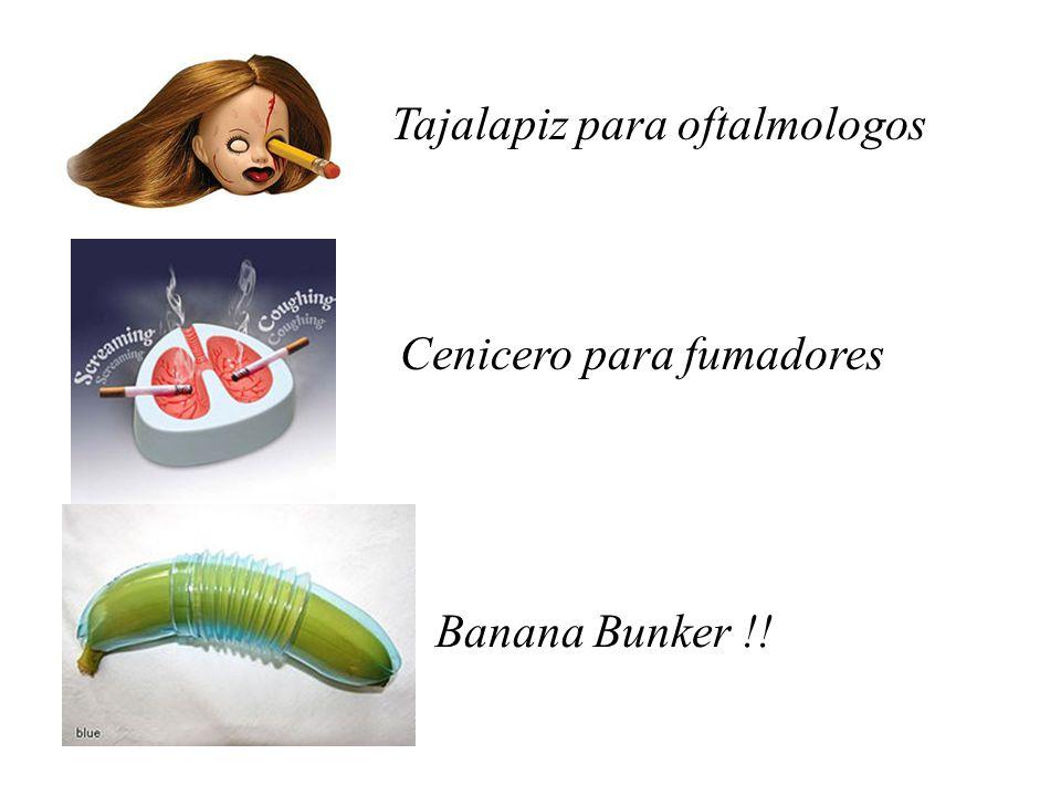 Tajalapiz para oftalmologos Cenicero para fumadores Banana Bunker !!