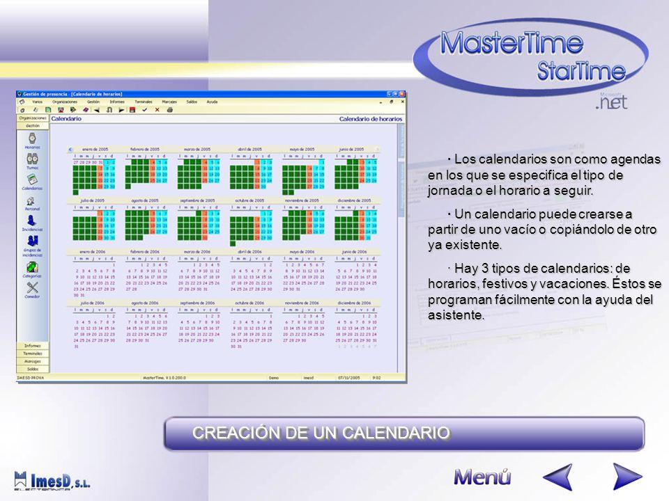 CREACIÓN DE UN CALENDARIO · Los calendarios son como agendas en los que se especifica el tipo de jornada o el horario a seguir.