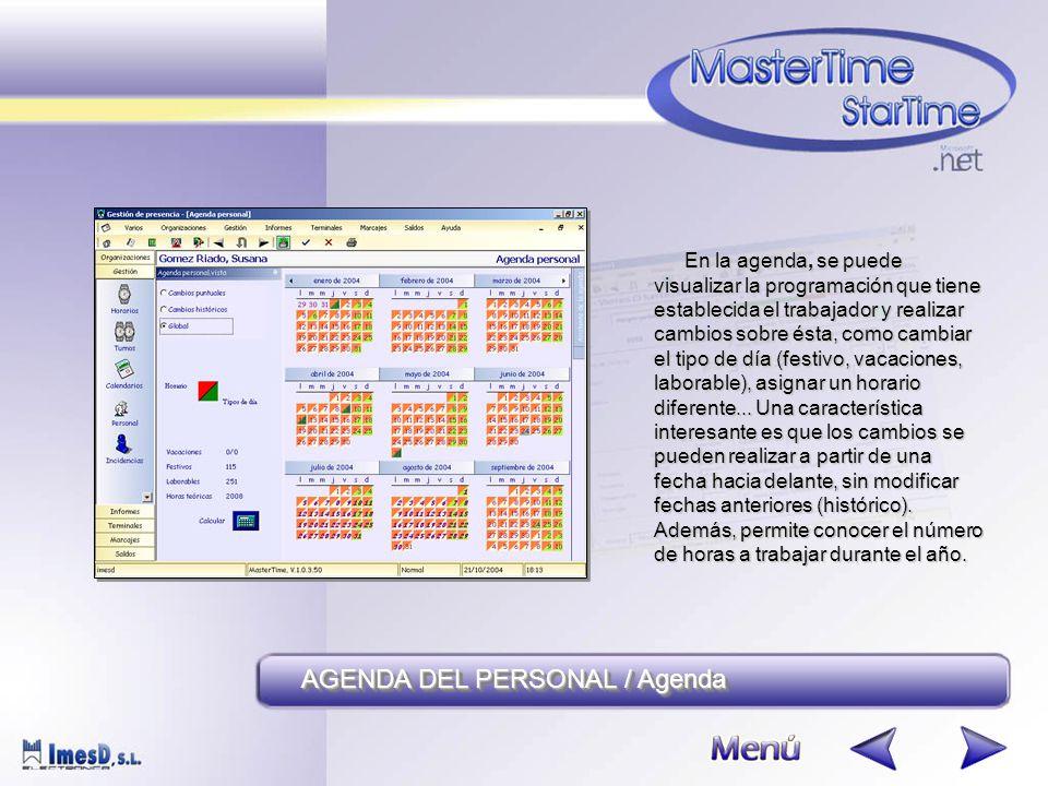 AGENDA DEL PERSONAL / Agenda En la agenda, se puede visualizar la programación que tiene establecida el trabajador y realizar cambios sobre ésta, como cambiar el tipo de día (festivo, vacaciones, laborable), asignar un horario diferente...