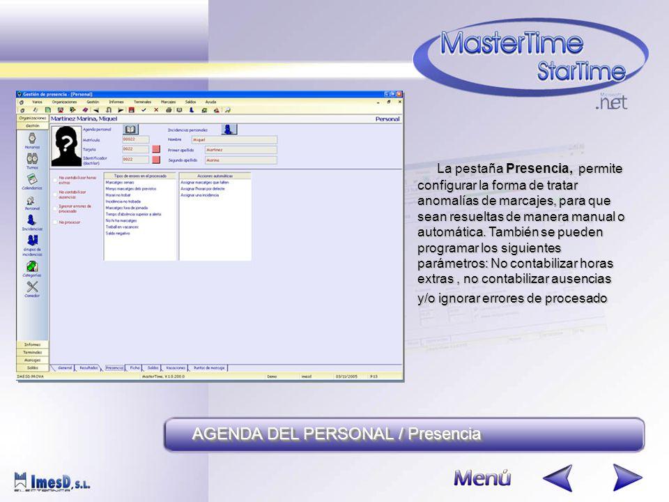 AGENDA DEL PERSONAL / Presencia La pestaña Presencia, permite configurar la forma de tratar anomalías de marcajes, para que sean resueltas de manera manual o automática.