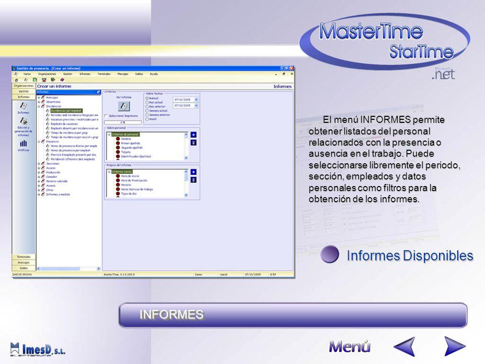 INFORMESINFORMES El menú INFORMES permite obtener listados del personal relacionados con la presencia o ausencia en el trabajo.