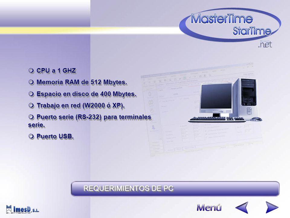  CPU a 1 GHZ  Memoria RAM de 512 Mbytes.  Espacio en disco de 400 Mbytes.