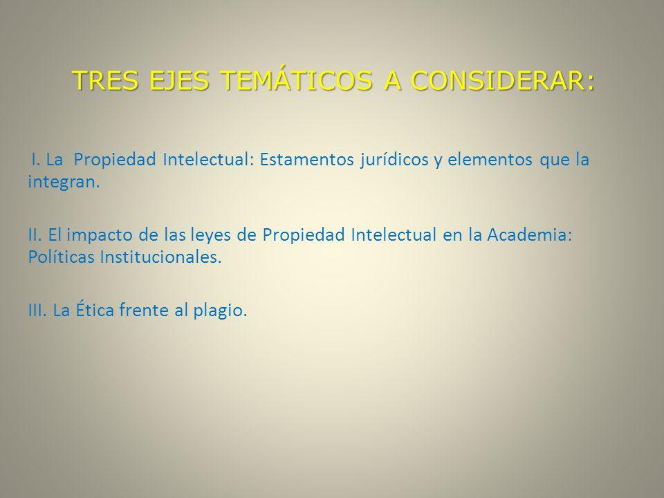 TRES EJES TEMÁTICOS A CONSIDERAR: I.